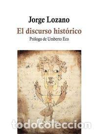 JORGE LOZANO - EL DISCUROS HISTÓRICO (Libros Nuevos - Humanidades - Filología)