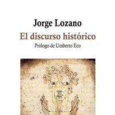 Libros: JORGE LOZANO - EL DISCUROS HISTÓRICO. Lote 207681900