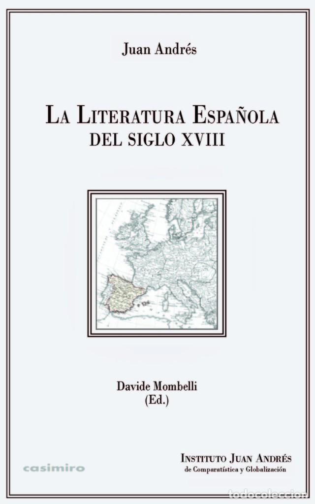JUAN ANDRÉS - LA LITERATURA ESPAÑOLA DEL SIGLO XVIII (Libros Nuevos - Humanidades - Filología)