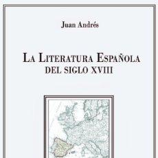 Libros: JUAN ANDRÉS - LA LITERATURA ESPAÑOLA DEL SIGLO XVIII. Lote 208671767