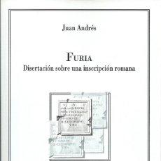 Libros: JUAN ANDRÉS - FURIA: DISERTACIÓN SOBRE UNA INSCRIPCIÓN ROMANA. Lote 208672306