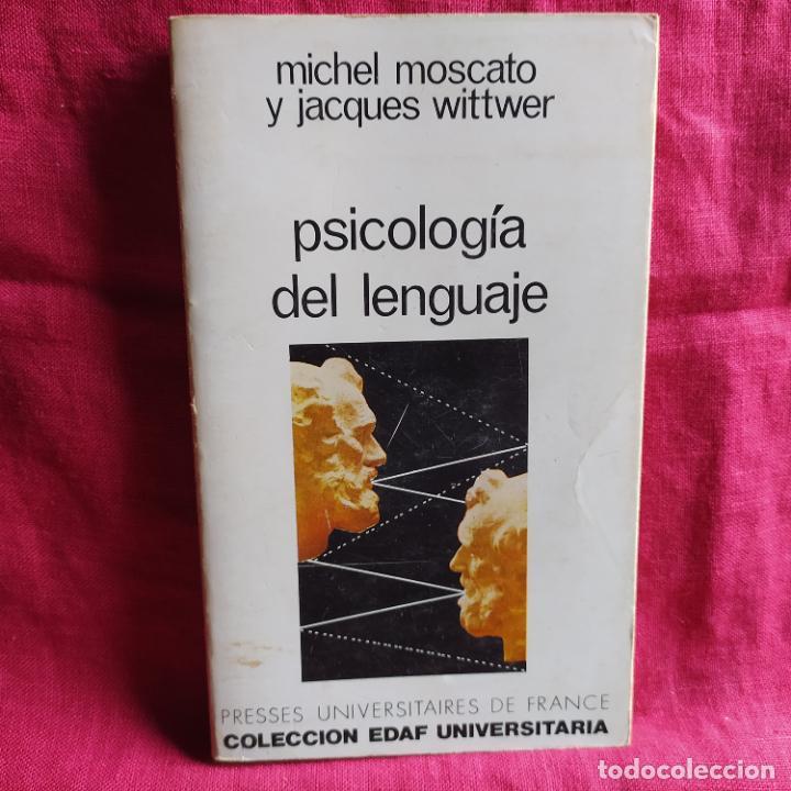 PSICOLOGÍA DEL LENGUAJE - MOSCATO, MICHEL; WITTWER, JACQUES (Libros Nuevos - Humanidades - Filología)