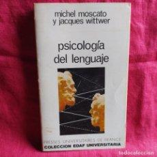 Livres: PSICOLOGÍA DEL LENGUAJE - MOSCATO, MICHEL; WITTWER, JACQUES. Lote 209891253