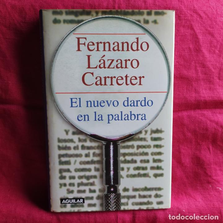 EL NUEVO DARDO EN LA PALABRA - LÁZARO CARRETER, FERNANDO (Libros Nuevos - Humanidades - Filología)