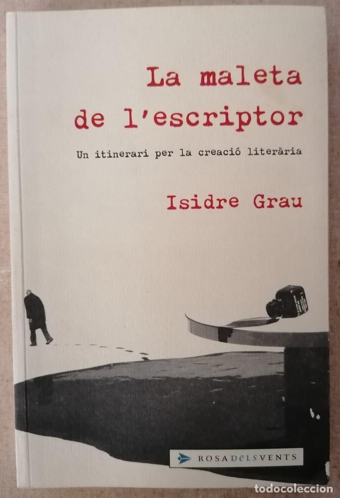 LA MALETA DE L'ESCRIPTOR - ISIDRE GRAU - ROSA DELS VENTS - 2005 (Libros Nuevos - Humanidades - Filología)