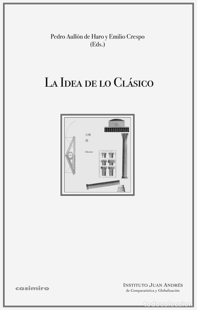 PEDRO AULLÓN DE HARO Y EMILIO CRESPO (EDS.) - LA IDEA DE LO CLÁSICO (Libros Nuevos - Humanidades - Filología)