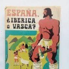 Libros: ESPAÑA ¿IBÉRICA O VASCA? JUAN DE GOITIA Y UNIBASO. Lote 292174963