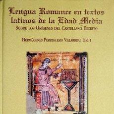 Libros: PERDIGUERO, HERMÓGENES [ED.]. LENGUA ROMANCE EN TEXTOS LATINOS DE LA EDAD MEDIA. 2003.. Lote 219313606