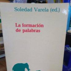 Libros: LA FORMACIÓN DE PALABRAS-SOLEDAD VARELA-TAURUS UNIVERSITARIA-GRAMÁTICA DEL ESPAÑOL,1993. Lote 220951381