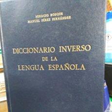 Livres: DICCIONARIO INVERSO DE LA LENGUA ESPAÑOLA-IGNACIO BOSQUE/PÉREZ FERNÁNDEZ,GREDOS 1987. Lote 220952323