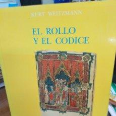 Livres: EL ROLLO Y EL CÓDICE-UN ESTUDIO DEL ORIGEN Y EL MÉTODO DE LA ILUMINACIÓN DE TEXTOS-KURT WEITZMANN,. Lote 220952837