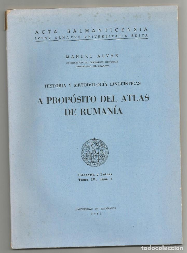 A PROPOSITO DEL ATLAS DE RUMANIA- FILOSOFIA Y LETRAS POR MANUEL ALVAR UNIVERSIDAD DE SALAMANCA 1951 (Libros Nuevos - Humanidades - Filología)