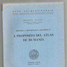 Libros: A PROPOSITO DEL ATLAS DE RUMANIA- FILOSOFIA Y LETRAS POR MANUEL ALVAR UNIVERSIDAD DE SALAMANCA 1951. Lote 221246845