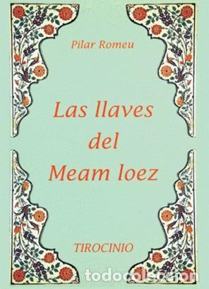 LAS LLAVES DEL MEAM LOEZ. PILAR ROMEU. JUDEOESPAÑOL. SEFARDÍ. ALJAMÍA. - ROMEU, PILAR (Libros Nuevos - Humanidades - Filología)