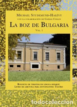 LA BOZ DE BULGARIA. MICHAEL STUDEMUND-HALÉVY. JUDEOESPAÑOL. SEFARDÍ. - STUDEMUND-HALÉVY, MICHAEL, CO (Libros Nuevos - Humanidades - Filología)