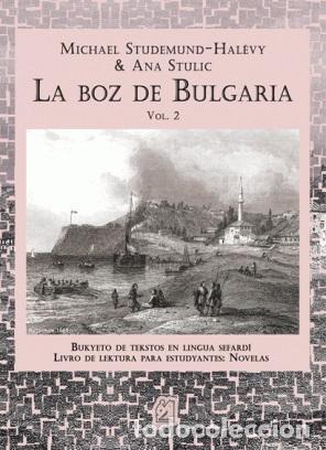 LA BOZ DE BULGARIA. MICHAEL STUDEMUND-HALÉVY. JUDEOESPAÑOL. SEFARDÍ. - STUDEMUND-HALÉVY, MICHAEL Y A (Libros Nuevos - Humanidades - Filología)