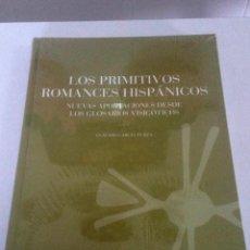 Libros: LOS PRIMITIVOS ROMANCES HISPÁNICOS. Lote 227738750