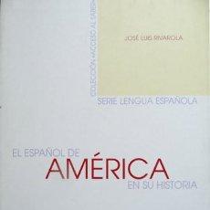 Libros: RIVAROLA, JOSÉ LUIS. EL ESPAÑOL DE AMÉRICA EN SU HISTORIA. 2001.. Lote 234952910