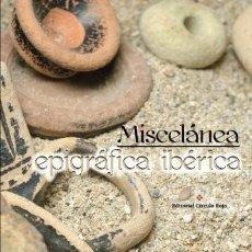 Libros: MISCELÁNEA EPIGRÁFICA IBÉRICA. J. RAMÓN RIVERA. EDITORIAL CÍRCULO ROJO.. Lote 235191340