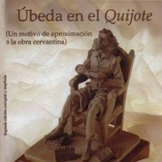 Libros: ÚBEDA EN EL QUIJOTE AURELIO VALLADARES REGUERO. Lote 235245170