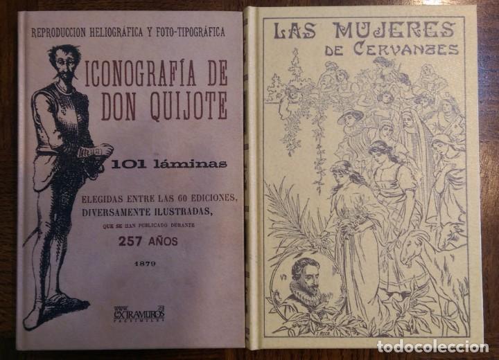 2 LIBROS FACSÍMILES RELATIVOS A EL QUIJOTE DE LA MANCHA Y MIGUEL DE CERVANTES. ICONOGRAFÍA MUJERES (Libros Nuevos - Humanidades - Filología)