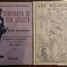 Libros: 2 LIBROS FACSÍMILES RELATIVOS A EL QUIJOTE DE LA MANCHA Y MIGUEL DE CERVANTES. ICONOGRAFÍA MUJERES. Lote 248475355