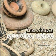 Libros: MICELÁNEA EPIGRÁFICA IBÉRICA. J. RAMÓN RIVERA. EDITORIAL CÍRCULO ROJO. Lote 235851505