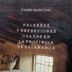 Libros: PALABRAS Y EXPRESIONES USADAS EN LA PROVINCIA DE SALAMANCA.. Lote 236542540