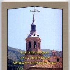 Libros: PELLEN, RENÉ. LAS ABREVIATURAS EN LA GRAFÍA DE LA GRAMÁTICA CASTELLANA (1492)... 2005.. Lote 236637640