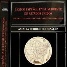 Libros: PEDREOR, AMALIA. LÉXICO ESPAÑOL EN EL SUDOESTE DE ESTADOS UNIDOS. 2002.. Lote 237556570