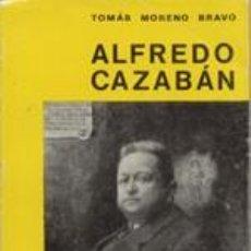 Libros: ALFREDO CAZABÁN LAGUNA, CRONISTA OFICIAL DE LA PROVINCIA DE JAÉN. TOMÁS MORENO BRAVO. Lote 238857350