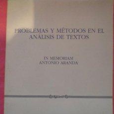 Libros: PROBLEMAS Y MÉTODOS EN EL ANÁLISIS DE TEXTOS. IN MEMORIAM ANTONIO ARANDA. Lote 240689980