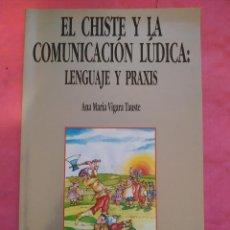 Libros: EL CHISTE Y LA COMUNICACIÓN LÚDICA: LENGUAJE Y PRAXIS.. Lote 240695240