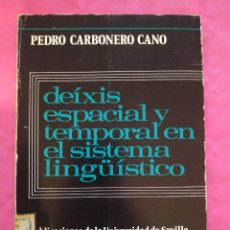Libros: DEÍXIS ESPACIAL Y TEMPORAL EN EL SISTEMA LINGÜÍSTICO. Lote 240696795