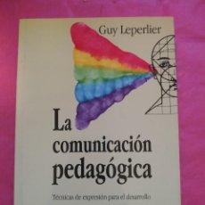Libros: LA COMUNICACIÓN PEDAGÓGICA. TÉCNICAS DE EXPRESIÓN PARA EL DESARROLLO.. Lote 240701795