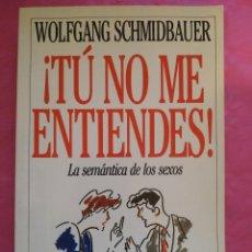 Libros: ¡TÚ NO ME ENTIENDES! LA SEMÁNTICA DE LOS SEXOS. Lote 240702575