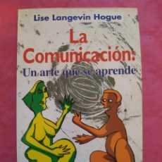 Libros: LA COMUNICACIÓN: UN ARTE QUE SE APRENDE.. Lote 240708730
