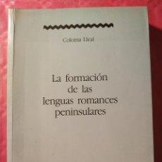 Libros: LA FORMACIÓN DE LAS LENGUA ROMANCES PENINSULARES. Lote 240713195