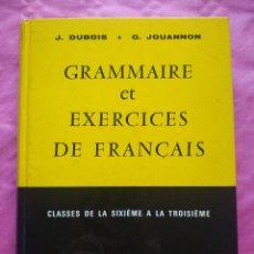 Libros: GRAMMAIRE ET EXERCICES DE FRANÇAIS. CLASSES DE LA SIXIÈME A LA TROISIÈME. Lote 241923825