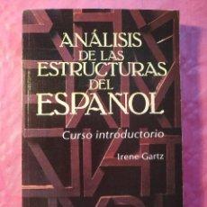 Libros: ANÁLISIS DE LAS ESTRUCTURAS DEL ESPAÑOL. CURSO INTRODUCTORIO. Lote 244339625