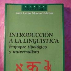 Libros: INTRODUCCIÓN A LA LINGÜÍSTICA. ENFOQUE TIPOLÓGICO Y UNIVERSALISTA. Lote 244401850