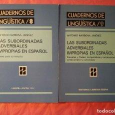 Libros: LAS SUBORDINADAS ADVERBIALES IMPROPIAS EN ESPAÑOL. 2 TOMOS.. Lote 244404095