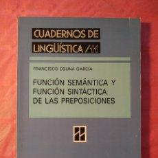Libros: FUNCIÓN SEMÁNTICA Y FUNCIÓN SINTÁCTICA DE LAS PREPOSICIONES.. Lote 244404580