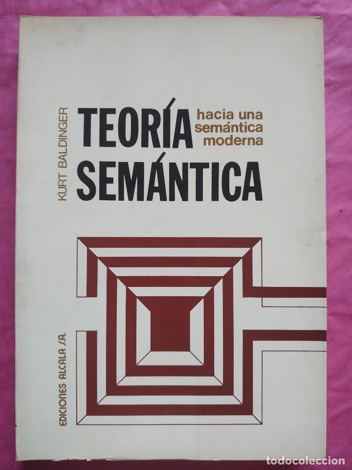 TEORÍA SEMÁNTICA. HACIA UNA SEMÁNTICA MODERNA (Libros Nuevos - Humanidades - Filología)