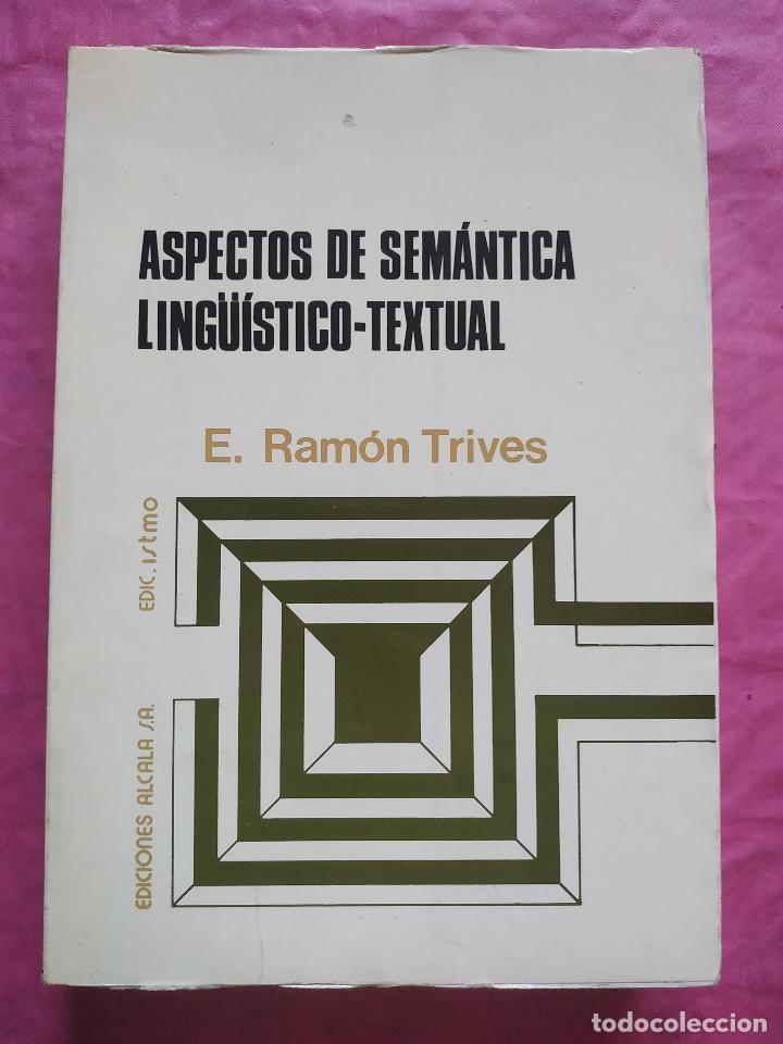ASPECTOS DE SEMÁNTICA LINGÜÍSTICO-TEXTUAL (Libros Nuevos - Humanidades - Filología)