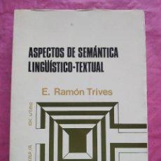Libros: ASPECTOS DE SEMÁNTICA LINGÜÍSTICO-TEXTUAL. Lote 253295375