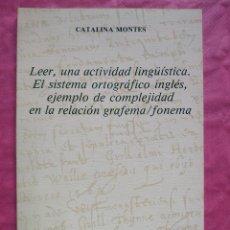 Libros: LEER, UNA ACTIVIDAD LINGÜÍSTICA. EL SISTEMA ORTOGRÁFICO INGLÉS, EJEMPLO DE COMPLEJIDAD EN LA. Lote 253305255