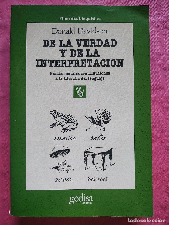 DE LA VERDAD Y DE LA INTERPRETACIÓN. FUNDAMENTALES CONTRIBUCIONES A LA FILOSOFÍA DEL LENGUAJE (Libros Nuevos - Humanidades - Filología)