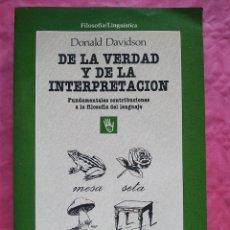 Libros: DE LA VERDAD Y DE LA INTERPRETACIÓN. FUNDAMENTALES CONTRIBUCIONES A LA FILOSOFÍA DEL LENGUAJE. Lote 253306590