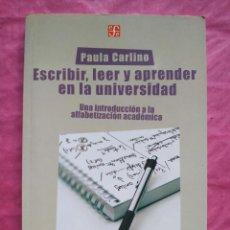 Libros: ESCRIBIR, LEER Y APRENDER EN LA UNIVERSIDAD. UNA INTRODUCCIÓN A LA ALFABETIZACIÓN ACADÉMICA. Lote 253308205